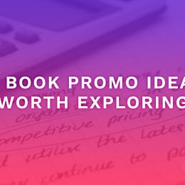11 Book Promo Ideas Worth Exploring