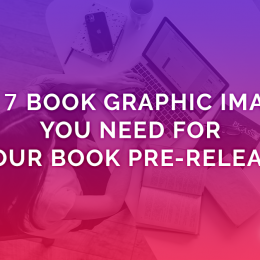 The 7 Graphic Images You Need For Your Book Pre-Release