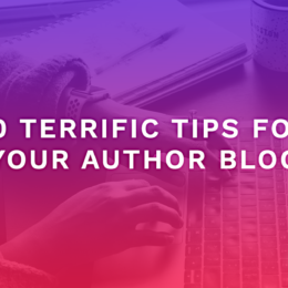 10 Terrific Tips for Your Author Blog