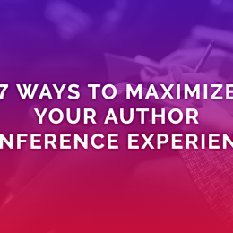 7 Ways To Maximize Your Author Conference Experience