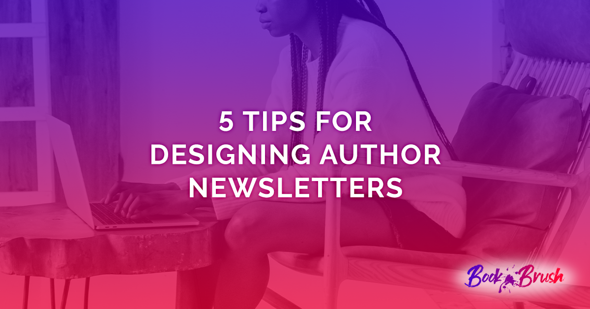 Featured Image For 5 Tips For Designing Author Newsletters