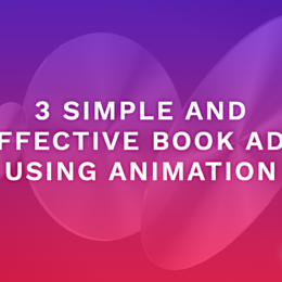 3 Simple And Effective Book Ads Using Animation