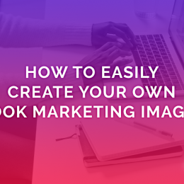 How To Easily Create Your Own Book Marketing Images