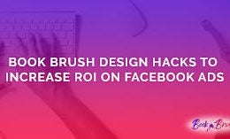Book Brush Design Hacks to Increase ROI on Facebook Ads