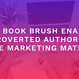 How Book Brush Enables Introverted Authors To Create Marketing Materials