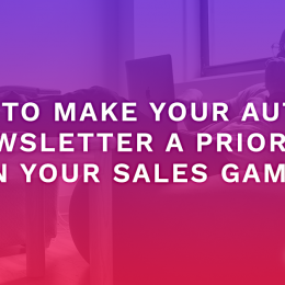 How To Make Your Author Newsletter A Priority In Your Sales Game