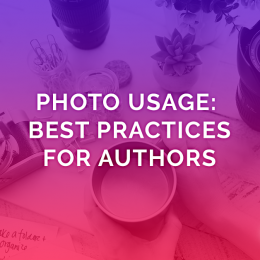 Photo Usage Best Practices For Authors