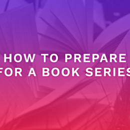 How To Prepare For A Book Series