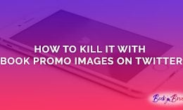 How To Kill It With Book Promo Images On Twitter