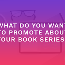 What Do You Want To Promote About Your Book Series?