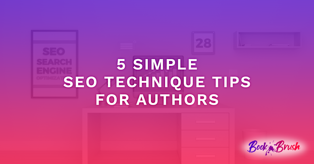 Featured image for the blog5 Simple SEO Technique Tips For Authors