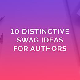 10 Distinctive Swag Ideas For Authors